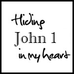 Hiding John 1 in My Heart