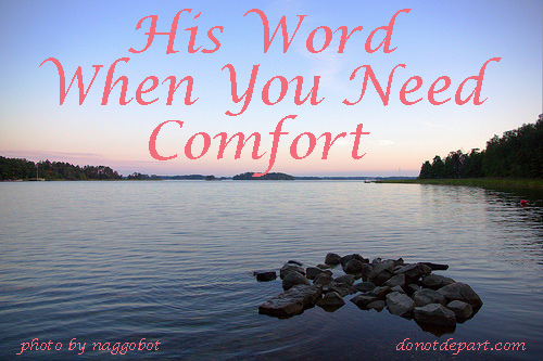 His Word When You Need Comfort