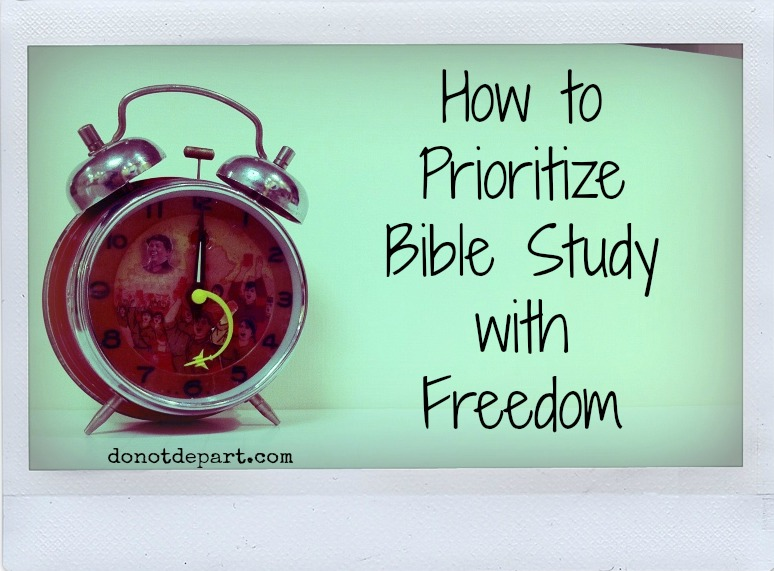 How to Prioritize Bible Study with Freedom {Guest Post}