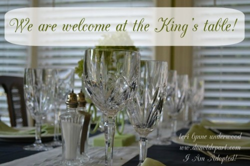 Welcome at the King's Table by Teri Lynne Underwood www.donotdepart.com