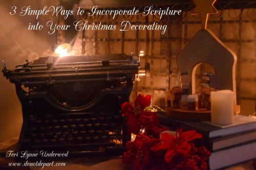 3 Simple Ways to Add Scripture into Your Christmas Decorating www.donotdepart.com
