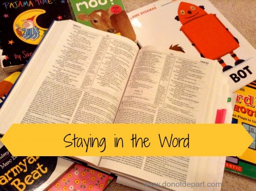 Staying in the Word - why and how to read bible from Do Not Depart