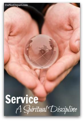 Service: A Spiritual Discipline - DoNotDepart.com