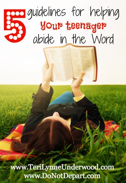 guidelines for helping your teenager abide in the Word || Teri Lynne Underwood