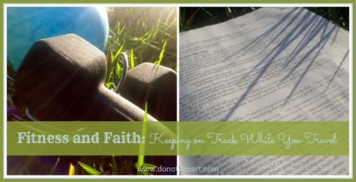 Fitness and Faith: Keeping on Track While You Travel via Do Not Depart