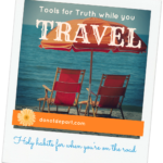 Bible Study Tools for Truth While You TRAVEL Holy habits || www.donotdepart.com