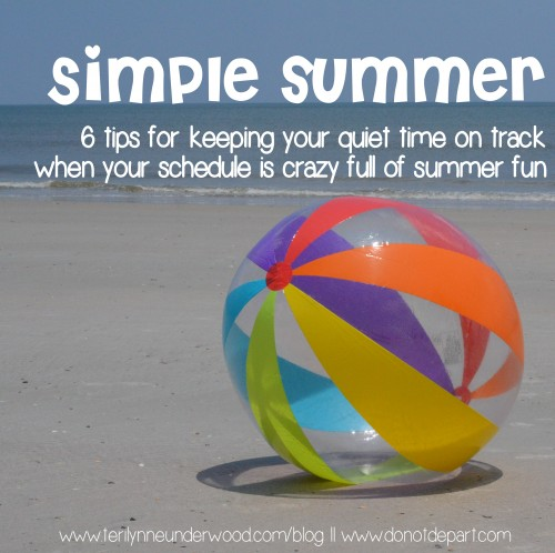 6 tips for keeping quiet time on track during summer || Teri Lynne Underwood