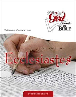 Ecclesiastes: Wisdom to Understand What Matters Most