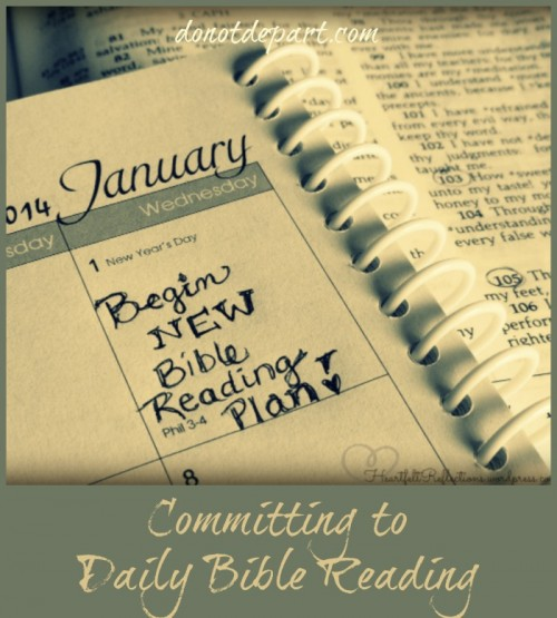 Committing to Daily Bible Reading {guest post month on DoNotDepart.com}