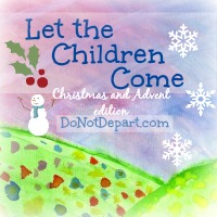 Advent Activities and Christmas Crafts {Let the Children Come} - DoNotDepart.com