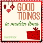 Good tidings in modern times