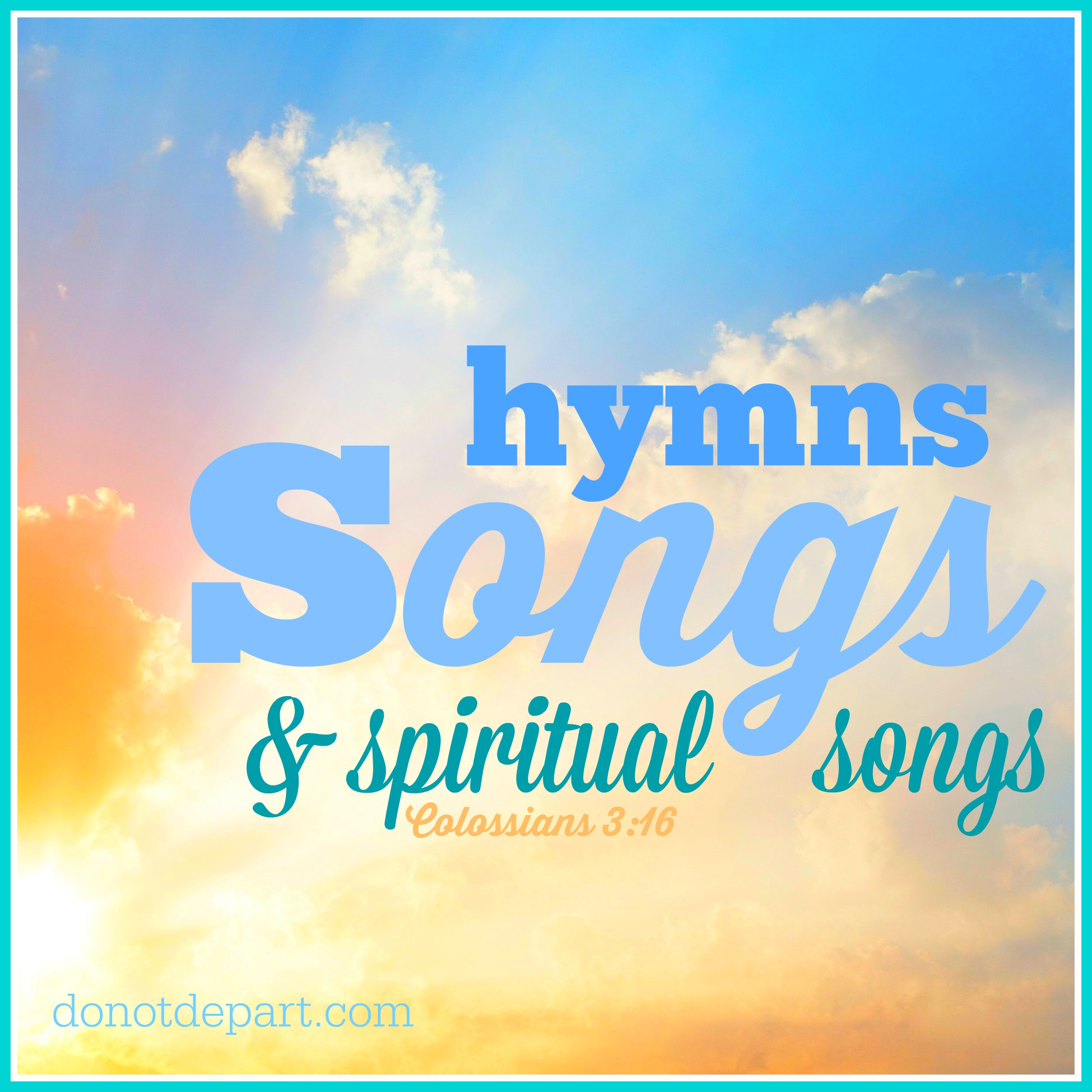 Songs, Hymns, and Spiritual Songs