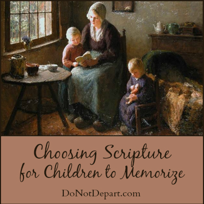 Tips for choosing scripture for children to memorize from donotdepart.com