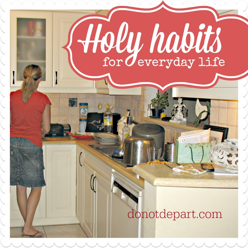 Holy habits for everyday life