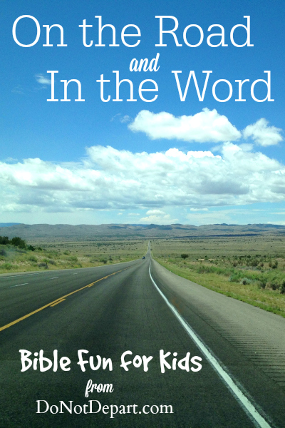 On the Road and In the Word: Bible Fun for Kids from DoNotDepart.com