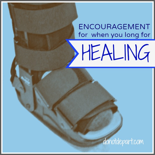Encouragement for when you long for healing