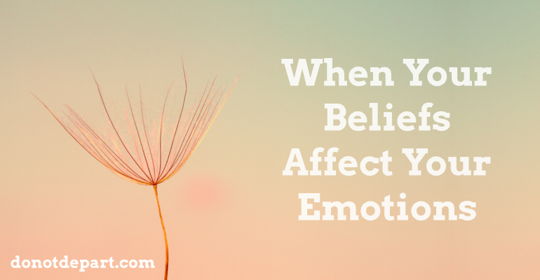 How Our Beliefs Affect Our Emotions