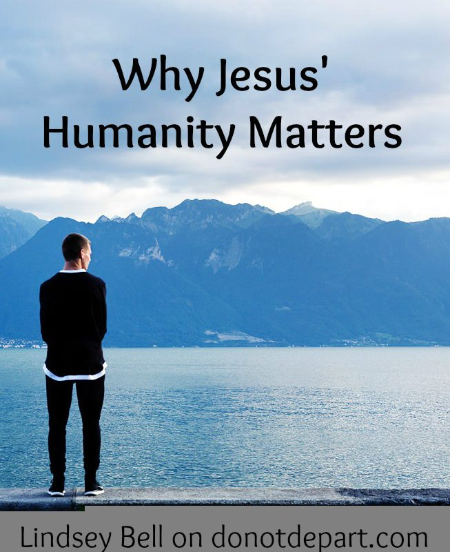 Why Jesus' Humanity Matters