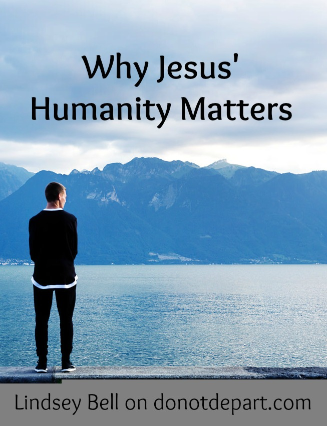 Why Jesus' Humanity Matters - Do Not Depart