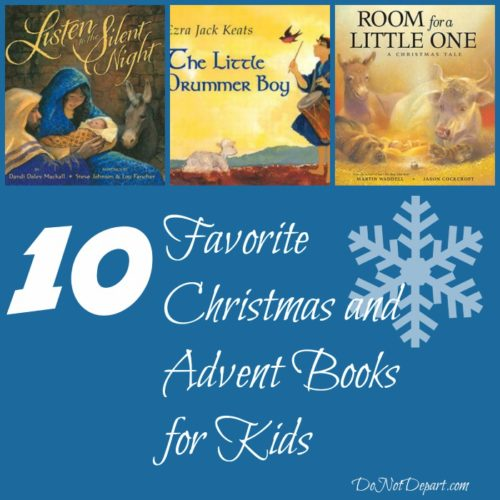 10 Favorite Christmas and Advent Books for Kids {DoNotDepart.com}