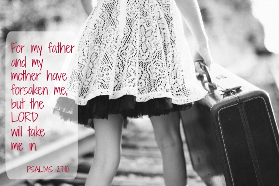 Who has your back? – Psalm 27:10 {Memory verse}
