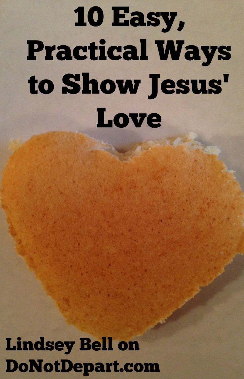 10 easy ways to show Jesus' love to your friends and family
