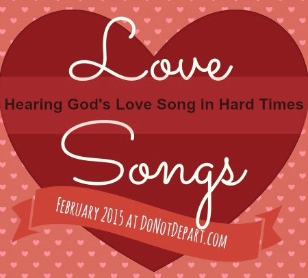 Hearing God's Love Song in Hard Times