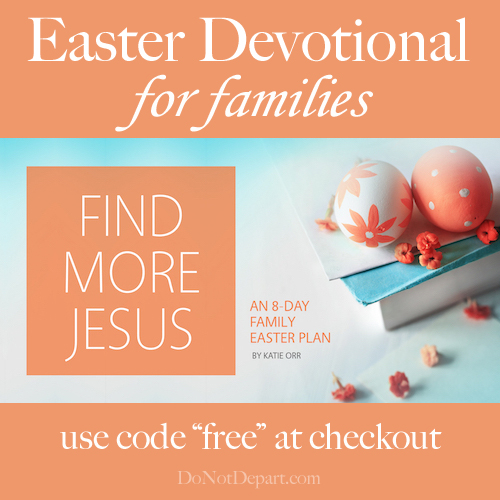 "Get this FREE 8 day family devotional for Easter (use code ""free"" at checkout.)"