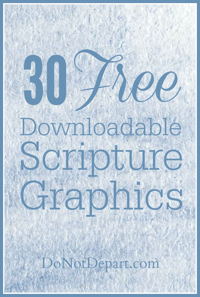 Visit DoNotDepart.com and download thirty shareable scripture graphics! #SpreadTheWord