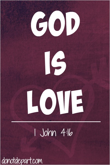 God is Love! 1 John 4:16 Shareable Christian Graphics at donotdepart.com