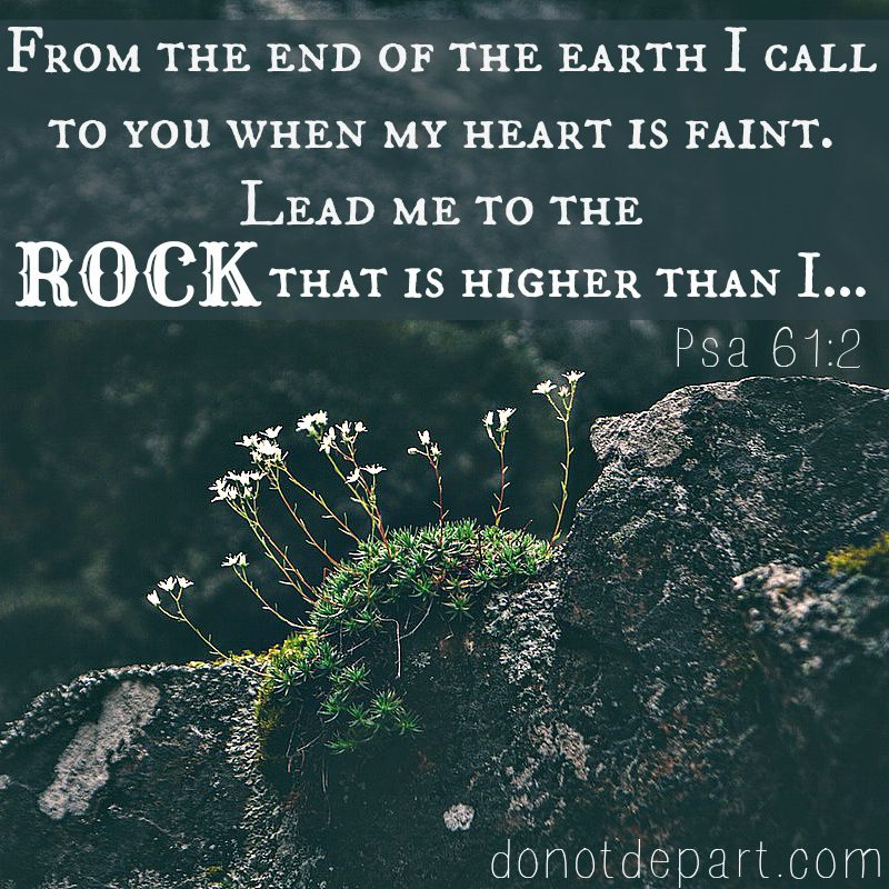 Lead Me to the Rock – Psa 61:2