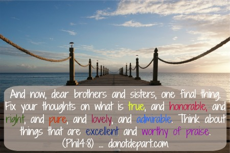 Phil 4:8 at donotdepart.com  Shareable Scripture Graphics