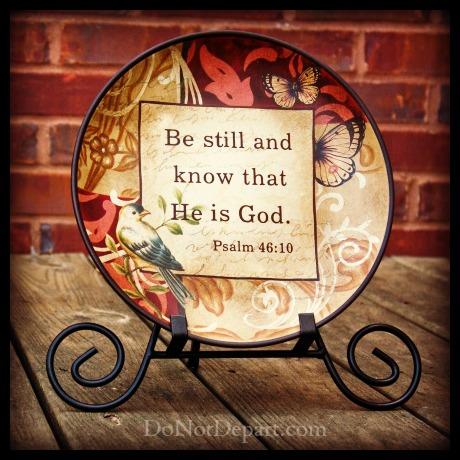 Be Still – Psalm 46:10