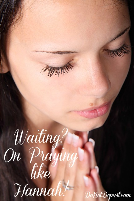 Waiting? A Post on Praying like Hannah