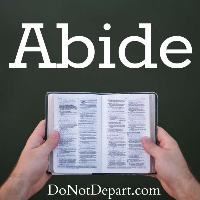 Why should you abide in God's Word? Scripture gives many reasons - join us at Do Not Depart to learn more. #WhyAbide