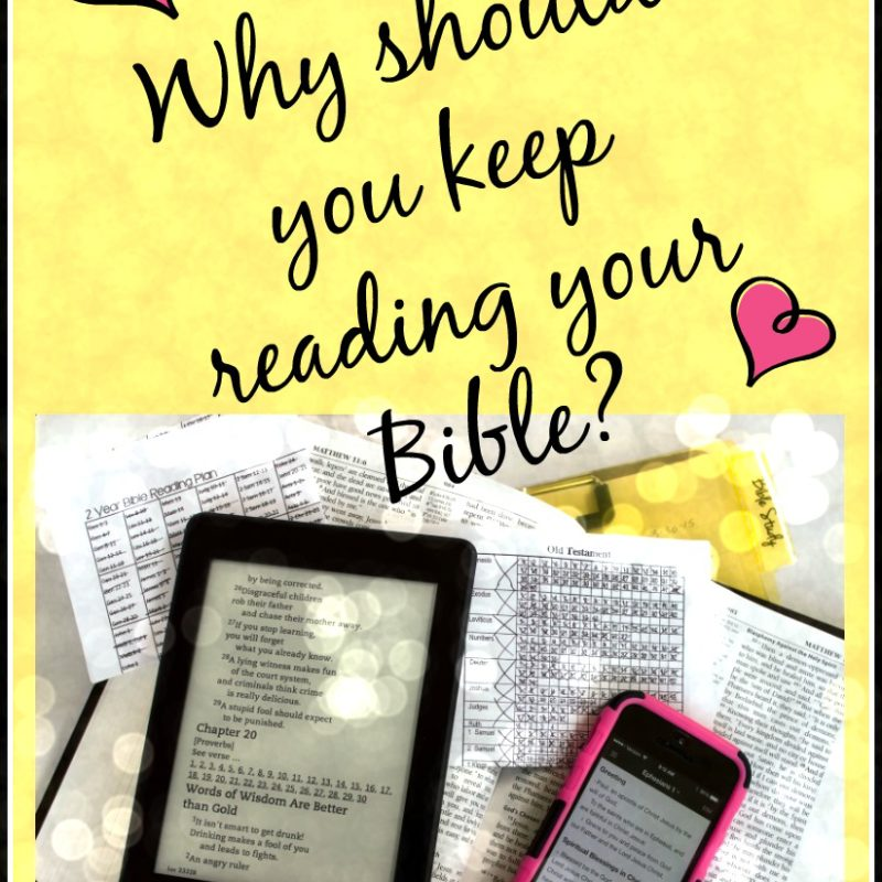Should you keep reading your Bible?
