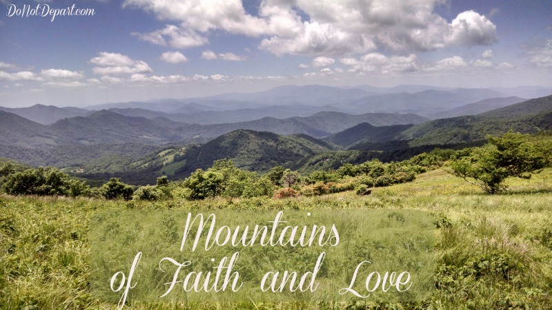 Mountains of Faith and Love {DoNotDepart.com}