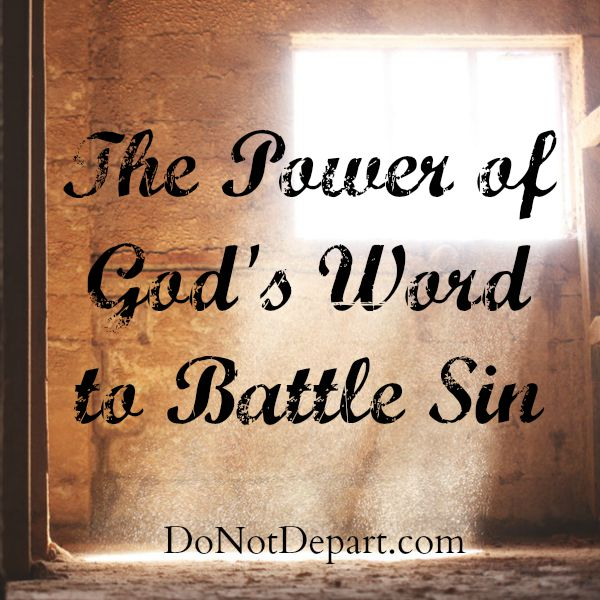 The Powere of God's Word to Battle Sin