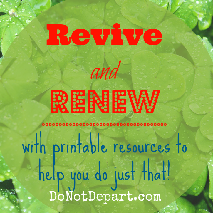 Revive and Renew - refreshment for the busy women. Printable resources to help you slow down and be renewed.