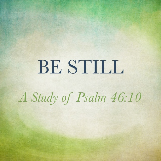 "Is the fast pace of life wearing you down? Download our FREE bible study on Psalm 46:10 ""Be Still"" and let your heart and mind rest in God."