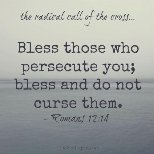 The radical call of the cross - Romans 12:14