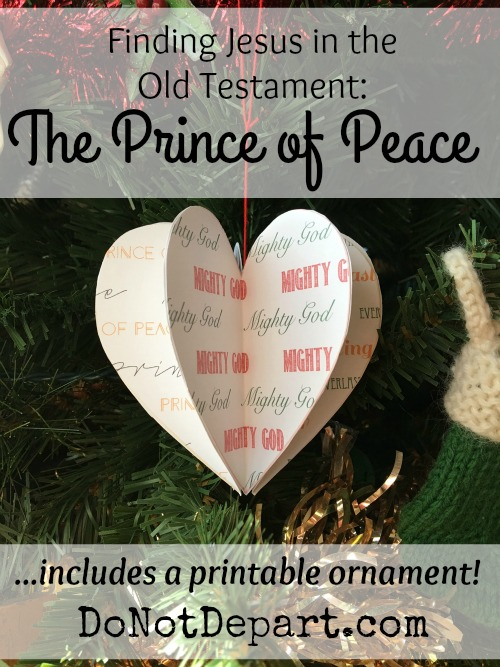 Finding Jesus in the Old Testament, The Prince of Peace... with a printable Christmas ornament