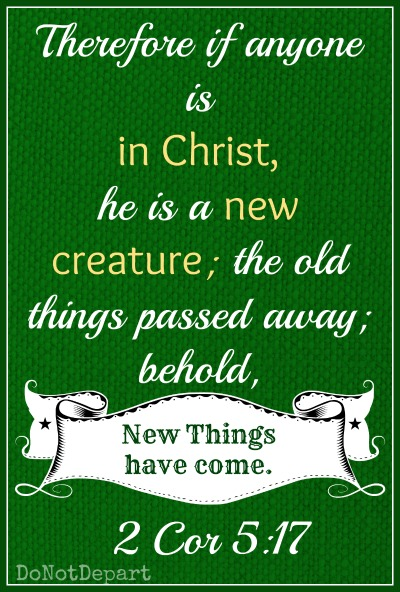 New Creature in Christ from DoNotDepart.com