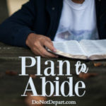 "Plan to spend more time this year in God's Word and pursuing a growing relationship with Jesus Christ. Find resources to help you plan in this month's series ""Plan to Abide."""
