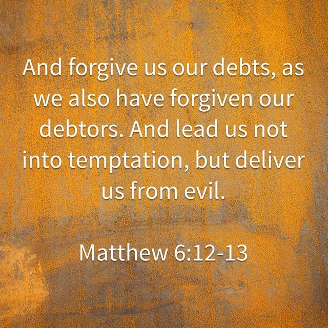 Are we in debt to God? – Memorizing Matthew 6:12-13