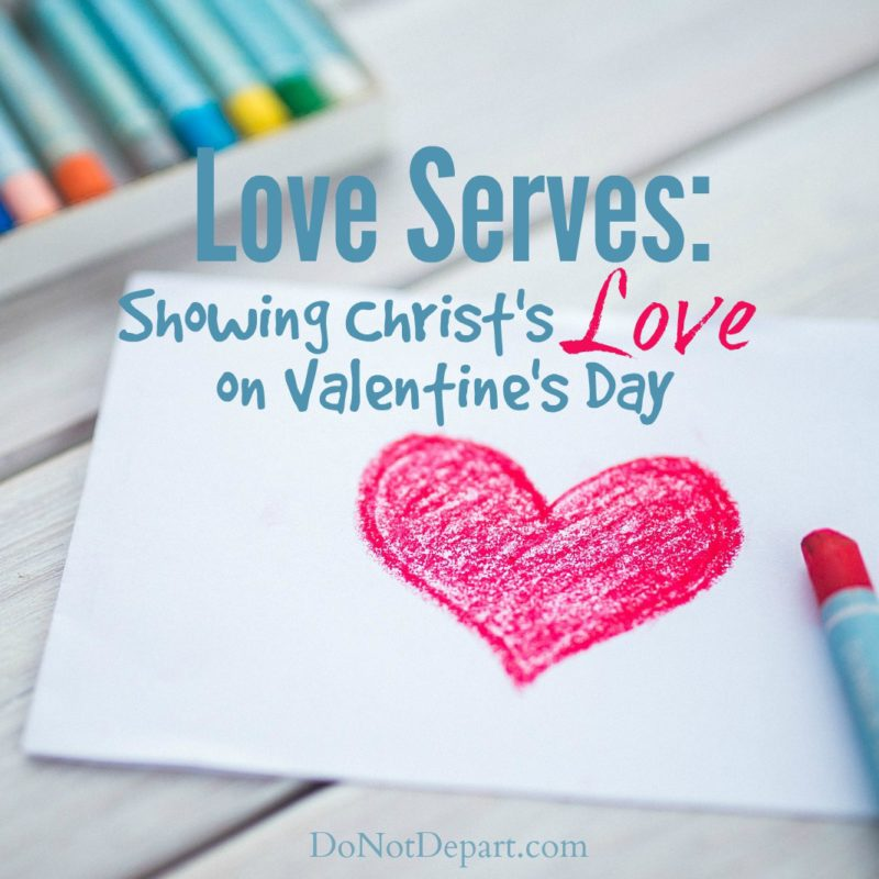 Love Serves: Showing Christ's Love on Valentine's Day