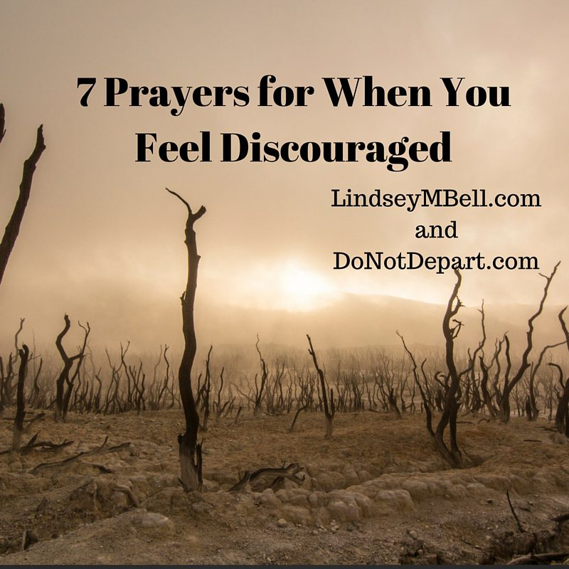7 Prayers for When You Feel Discouraged