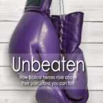 Unbeaten: Must-read Bible study and devotional book!