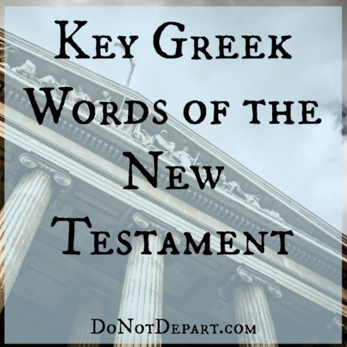 This month we'll be studying key Greek words of the New Testament. Join us at DoNotDepart.com
