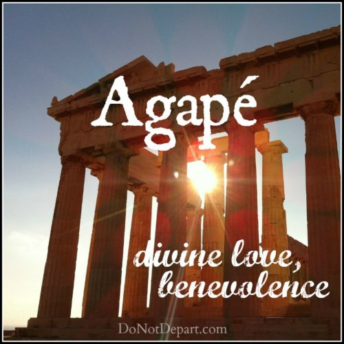 Learn about the Greek word agapé which means divine love, benevolence